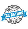 tax return stamp sign seal vector image vector image