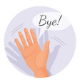 hand waving goodbye in round vector image vector image