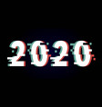 happy new year 2020 text design glitch vector image vector image
