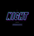 night 3d line font neon style vector image