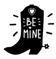 be mine text on cowboy boot valentines day love vector image vector image
