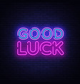 good luck neon sign good luck design vector image