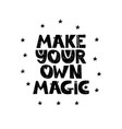 make your own magic hand drawn style typography vector image vector image
