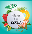 take me to the ocean inspirational quote vector image