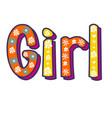 girl poster hand written lettering white vector image