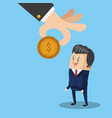 hand giving a coin to businessman cartoon vector image vector image