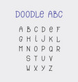 doodle abc lettering hand-drawn fonts isolated vector image vector image