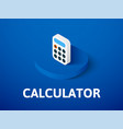 calculator isometric icon isolated on color vector image vector image