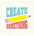 Create something vector image vector image