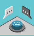 isometric live chat button vector image