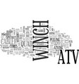 what to know about an atv winch text word cloud vector image vector image