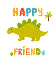 cute stegosaurus dinosaur and hand drawn text vector image