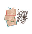 lettering quote - quote so many books so little vector image