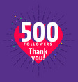 500 followers greeting for social media network vector image vector image