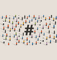 hashtag icon large group people cooperating vector image
