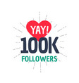100k followers achievement in social media vector image vector image