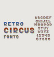 Doodle retro circus fonts and numbers alphabet