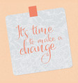 sticker text it is time to make a change beige vector image vector image