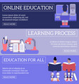 education and learning process horizontal banners vector image