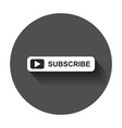 subscribe button icon with long shadow business vector image