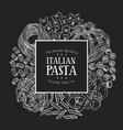 hand drawn pasta design template pasta kinds on vector image