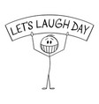 national lets laugh day cartoon smiling man vector image