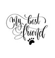 my best friend - hand lettering text positive vector image