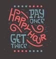happy hour artistic retro vintage influenced vector image