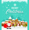 merry christmas with santa claus and houses snow vector image vector image
