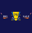 big sale banner - discount 75 off special offer vector image