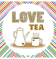 Love tea card5 vector image