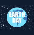 earth day 22 april planet in space vector image vector image