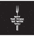 May the fork be with you kitchen and cooking vector image vector image