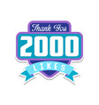 thank you 2000 likes template for social media vector image vector image