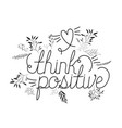 think positive message with hand made font vector image