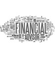 what to look for in a financial advisor text word vector image vector image