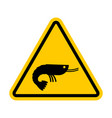 attention shrimp dangers of yellow road sign vector image