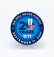 september 11 2001 9 11 20 years badge vector image vector image