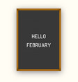 hello february motivation quote on black vector image