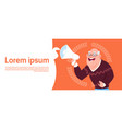 senior man holding megaphone with copy space vector image vector image