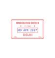 visa to delhi immigration officer stamp vector image vector image