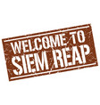 welcome to siem reap stamp vector image vector image