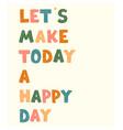 happy day - fun hand drawn nursery poster vector image vector image