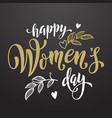 happy women day greeting card lettering hearts vector image