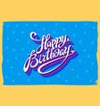 Vintage retro happy birthday card with fonts vector image