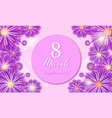 8 march womens day greeting card vector image