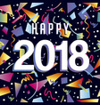 happy new year 2018 confetti party background vector image vector image