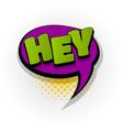 hey hi hello comic book text pop art vector image vector image