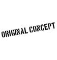 Original Concept black rubber stamp on white vector image vector image