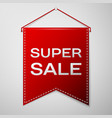 red pennant with inscription super sale over a vector image